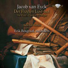 Jacob van Eyck: Der Fluyten Lust-hof (3CD)